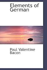Elements of German af Paul Valentine Bacon
