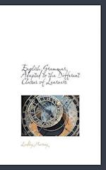 English Grammar, Adapted to the Different Classes of Learners af Lindley Murray
