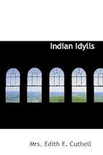 Indian Idylls af Mrs Edith E. Cuthell