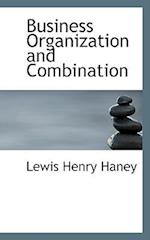 Business Organization and Combination af Lewis Henry Haney