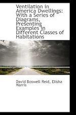 Ventilation in America Dwellings af David Boswell Reid