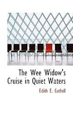 The Wee Widow's Cruise in Quiet Waters af Edith E. Cuthell