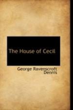 The House of Cecil af George Ravenscroft Dennis