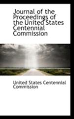 Journal of the Proceedings of the United States Centennial Commission af United States Centennial Commission