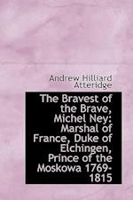 The Bravest of the Brave, Michel Ney af A. Hilliard Atteridge