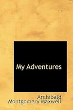 My Adventures af Archibald Montgomery Maxwell