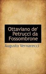 Ottaviano de' Petrucci Da Fossombrone af Augusto Vernarecci
