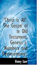 Christ Is All the Gospel of Te Old Testament af Henry Law