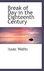 Break of Day in the Eighteenth Century af Isaac Watts