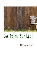 Les Points Sur Les I af Alphonse Karr