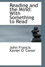 Reading and the Mind af John Francis Xavier O'Conor