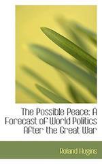 The Possible Peace af Roland Hugins