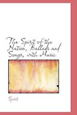 The Spirit of the Nation, Ballads and Songs, with Music af Spirit