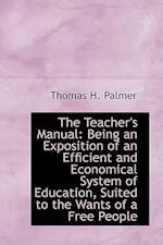 The Teacher's Manual af Thomas H. Palmer