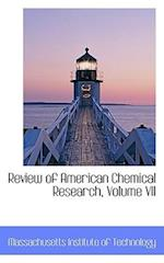 Review of American Chemical Research, Volume VII