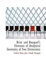 Briot and Bouquet's Elements of Analytical Geometry of Two Dimensions af Charles Briot