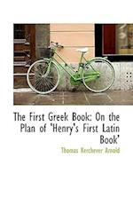 The First Greek Book af Thomas Kerchever Arnold