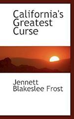 California's Greatest Curse af Jennett Blakeslee Frost