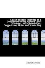 A Latin Reader af Albert Harkness