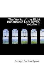 The Works of the Right Honourable Lord Byron, Volume III