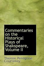 Commentaries on the Historical Plays of Shakspeare, Volume II af Thomas Peregrine Courtenay