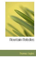 Mountain Melodies af Thomas Eagles