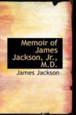 Memoir of James Jackson, JR., M.D.