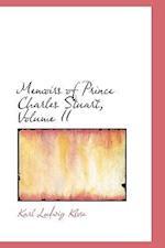 Memoirs of Prince Charles Stuart, Volume II af Karl Ludwig Klose