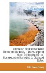Essentials of Homopathic Therapeutics: Being a Quiz Compend Upon the Application of Homopathic Rem