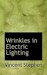 Wrinkles in Electric Lighting af Vincent Stephen