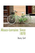 Alsace-Lorraine Since 1870