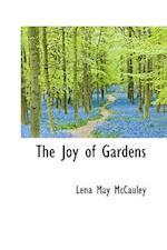The Joy of Gardens af Lena May Mccauley