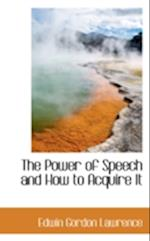 The Power of Speech and How to Acquire It