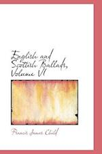 English and Scottish Ballads, Volume VI af Francis James Child
