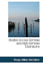 Studies in Low German and High German Literature af Mungo William Maccallum