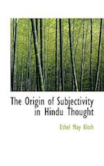 The Origin of Subjectivity in Hindu Thought af Ethel May Kitch