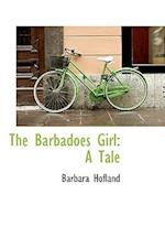 The Barbadoes Girl: A Tale