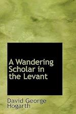 A Wandering Scholar in the Levant