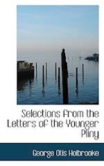 Selections from the Letters of the Younger Pliny af George Otis Holbrooke