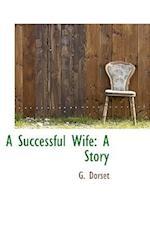 A Successful Wife af G. Dorset