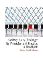Sanitary House Drainage af Thomas Everitt Coleman