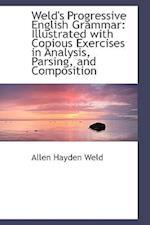 Weld's Progressive English Grammar af Allen Hayden Weld