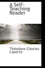 A Self-Teaching Reader af Theodore Charles Laporte