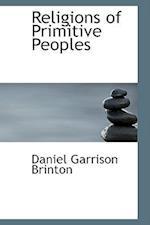 Religions of Primitive Peoples af Daniel Garrison Brinton