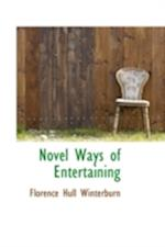 Novel Ways of Entertaining af Florence Hull Winterburn