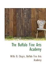The Buffalo Fine Arts Academy af Willis O. Chapin