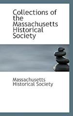 Collections of the Massachusetts Historical Society af Massachusetts Historical Society