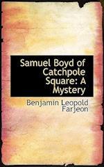 Samuel Boyd of Catchpole Square af B. L. Farjeon