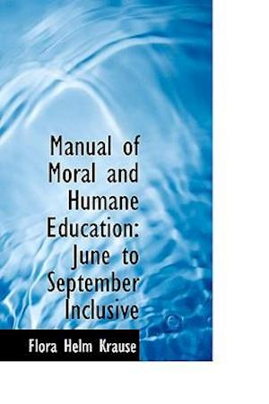 Manual of Moral and Humane Education: June to September Inclusive