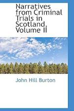 Narratives from Criminal Trials in Scotland, Volume II af John Hill Burton